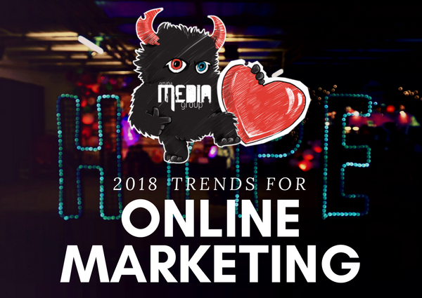 Upcoming trends for online marketing in 2018