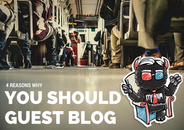4 Reasons Why You Should Guest Blog