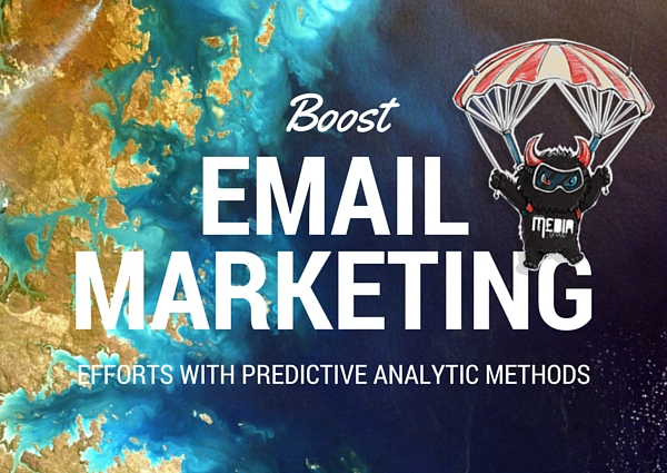 Predictive Analytics Methods Give a Boost to Your Email Marketing Efforts