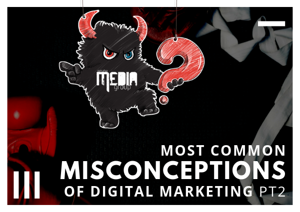 Digital Marketing Misconceptions Pt. 2