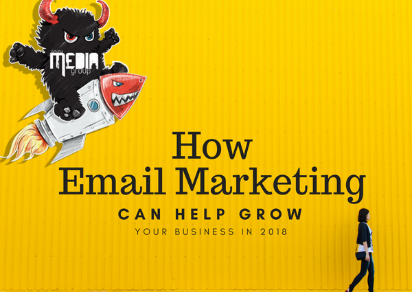 How E-mail Marketing Can Help Grow Your Business In 2018