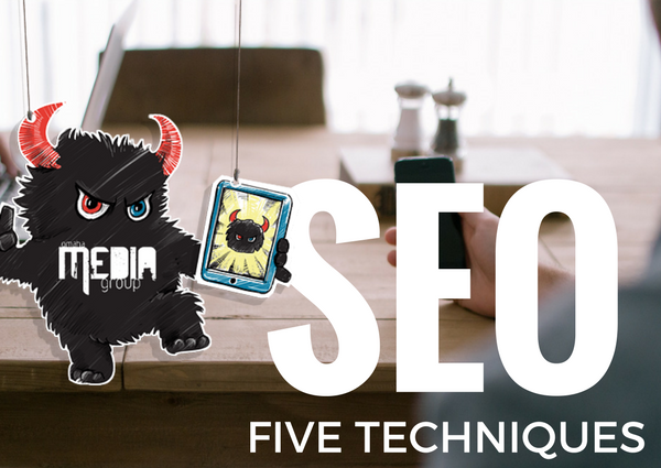 5 Tested Techniques to Succeed at SEO
