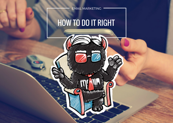 Email Marketing: How to Do It Right
