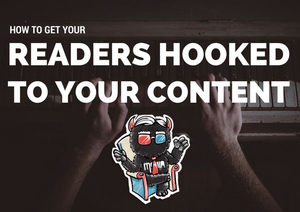 5 Simple Ways to Get Your Reader Hooked to Your Content