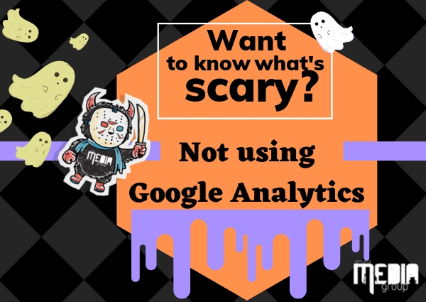 Want to know what's scary? Not using Google Analytics