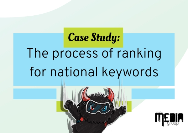 Case Study: The process of ranking for national keywords