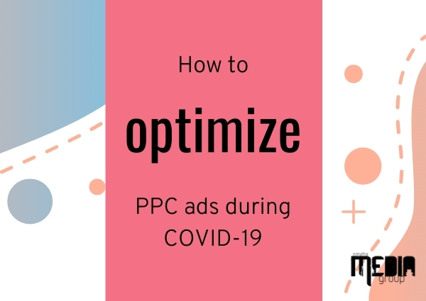How to optimize PPC ads during COVID-19