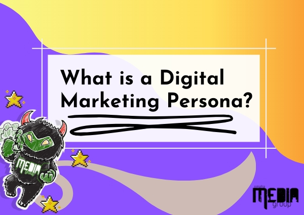 What is a digital marketing persona?