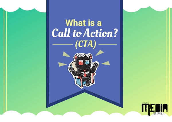 Updated: Digital Marketing 101: What is a Call to Action (CTA)?