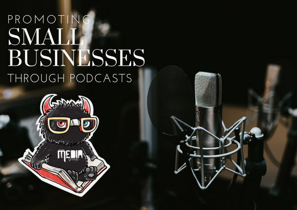 HOW A PODCAST HELPS A SMALL BUSINESS