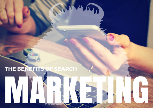 benefits of search marketing