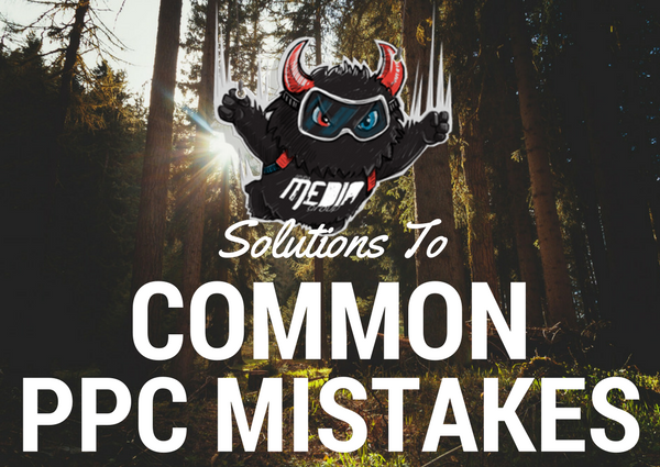 Common PPC Campaign Mistakes and Their Solutions