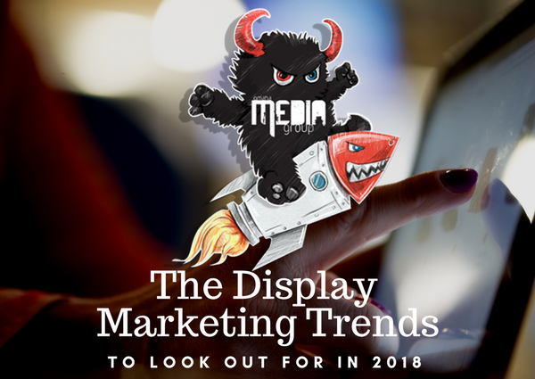 Trends for Display Marketing in 2018