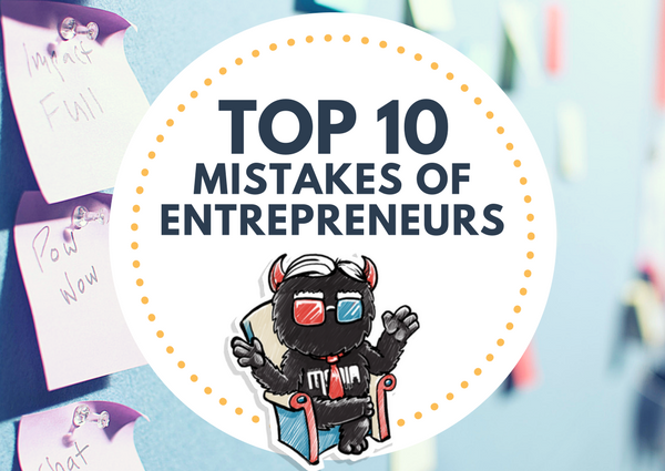The Top Ten Mistakes of Entrepreneurs