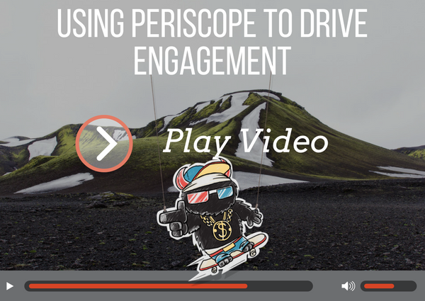 How to Use Periscope to Drive Customer Engagement?
