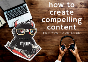 How to Create Compelling Content for Your Audience