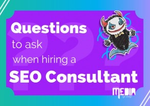 Six questions to ask when hiring an  SEO Consultant