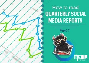 PART 1: How to read Quarterly Social Media Reports