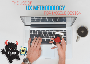 The Use of UX Methodology for Mobile Design