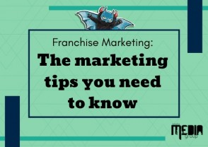 Franchise Marketing: The marketing tips you need to know