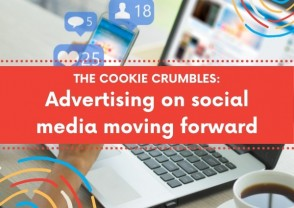 The cookie crumbles: Advertising on social media moving forward