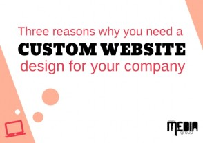 Three reasons why you need a custom website design for your company