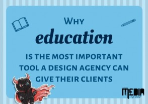 Why education is the most important tool a design agency can give their clients