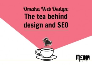 UPDATED: Omaha Web Design: The tea behind design and SEO