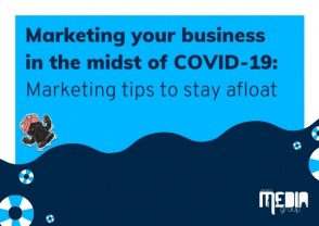 Marketing your business in the midst of COVID-19: Marketing tips to stay afloat