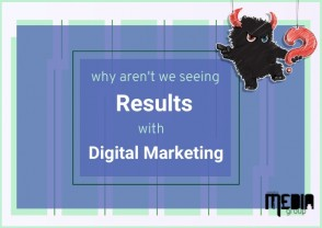 Why aren't you seeing results with digital marketing?