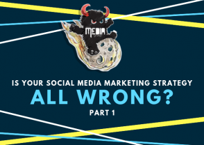 Is your social media marketing strategy wrong? Pt. 1