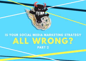 Is your social media marketing strategy wrong? Pt. 2