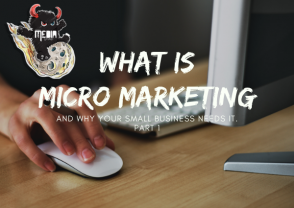 What is micro marketing and why your small business needs it - PT 1