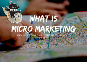What is micro marketing and why your small business needs it - PT 2