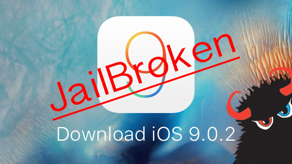 Jailbreak iOS 9.0.2 On Any iPhone, iPad, iPod touch Using Pangu 9