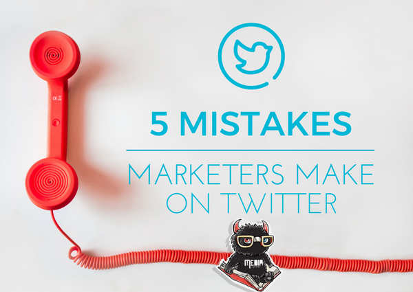 Mistakes made by marketers on Twitter