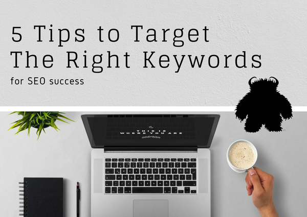 Four Tips To Target The Right Keywords For SEO Success