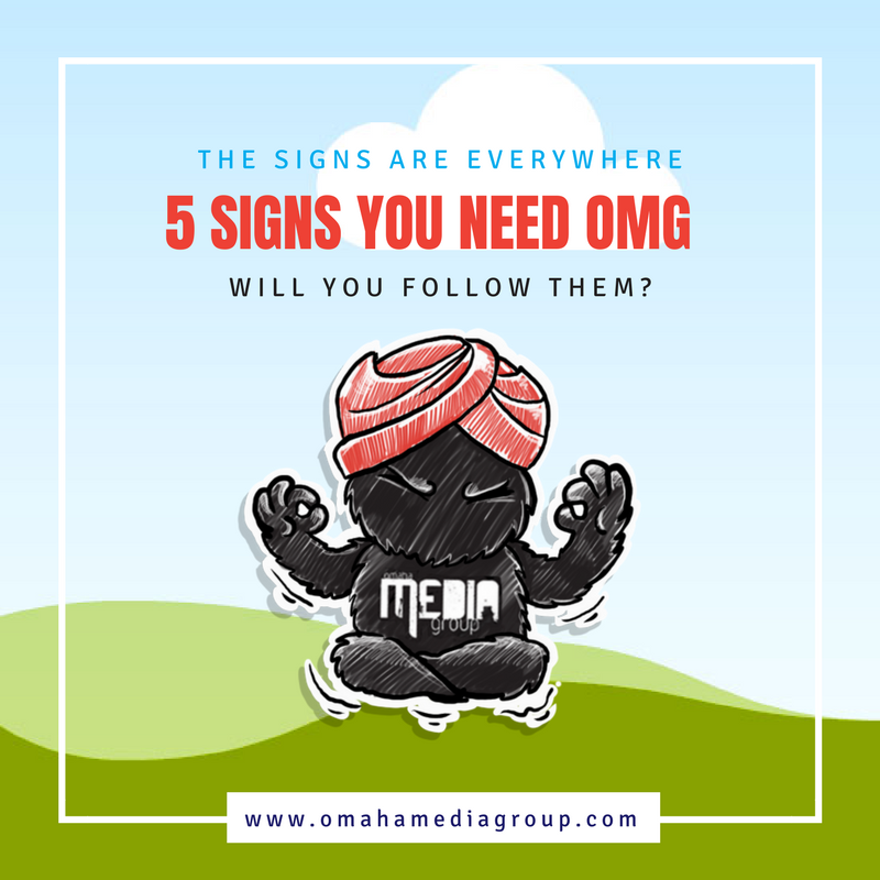 5 Signs You Need Omaha Media Group