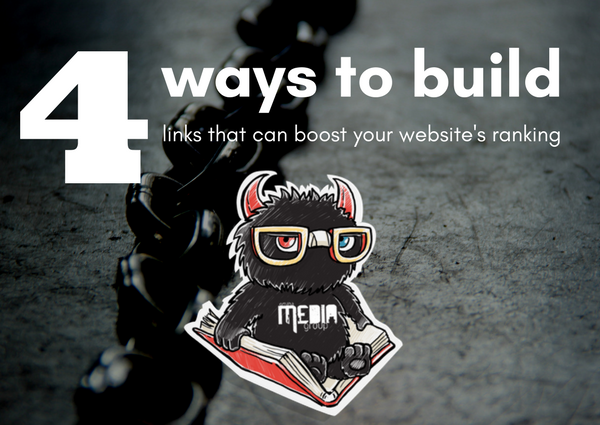 4 Ways To Build Links That Can Boost Your Website's Ranking